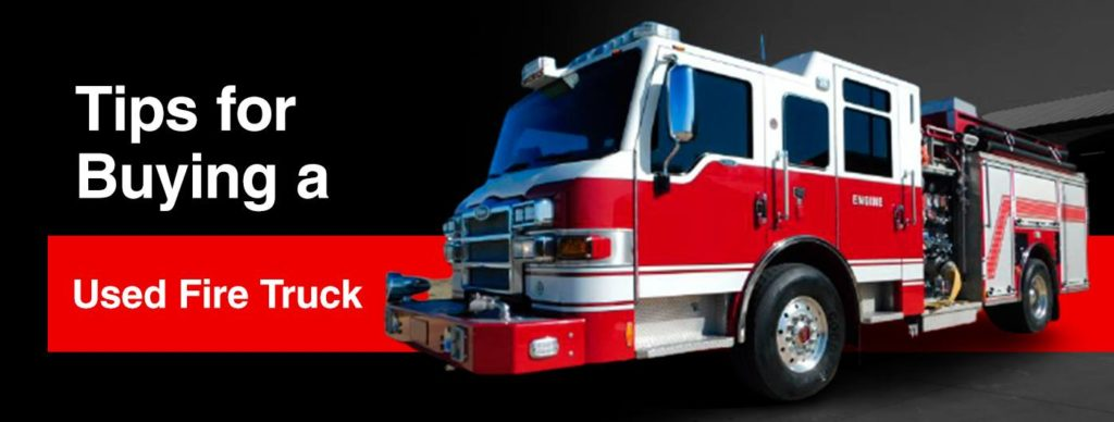 Tips for Buying a Used Fire Truck
