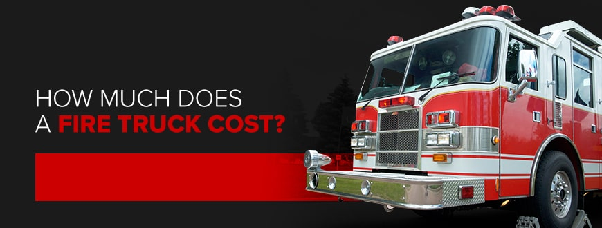 How Much Does a Fire Truck Cost